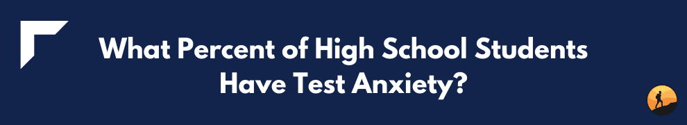 What Percent of High School Students Have Test Anxiety?