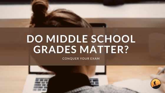 Do Middle School Grades Matter?