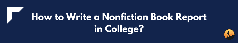How to Write a Nonfiction Book Report in College?
