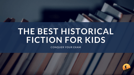 The Best Historical Fiction for Kids