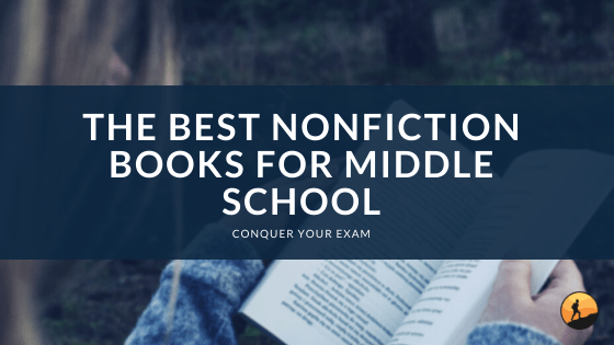 The Best Nonfiction Books for Middle School