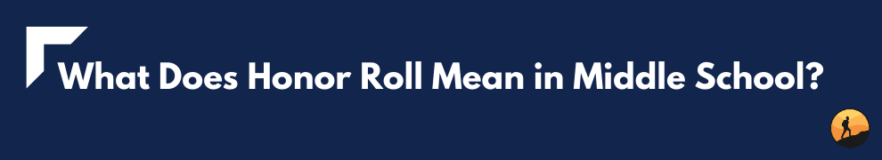 What Does Honor Roll Mean in Middle School?