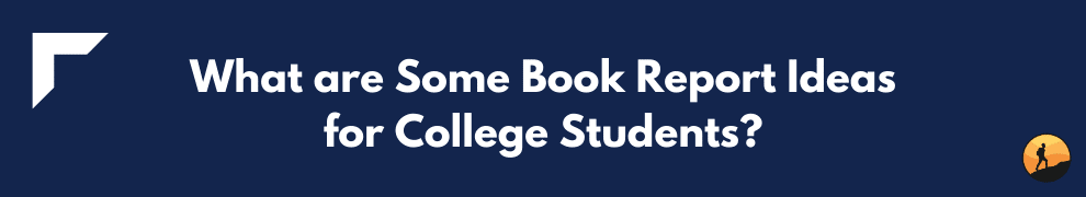 What are Some Book Report Ideas for College Students?
