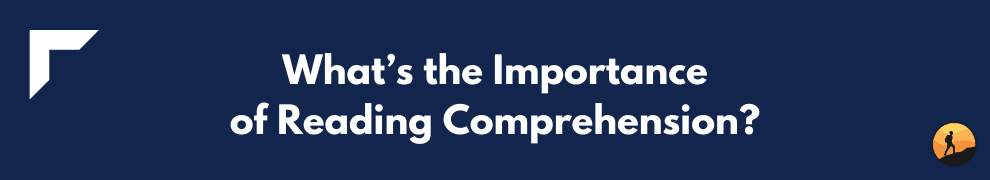What's the Importance of Reading Comprehension?