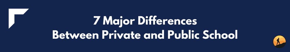 7 Major Differences Between Private and Public School