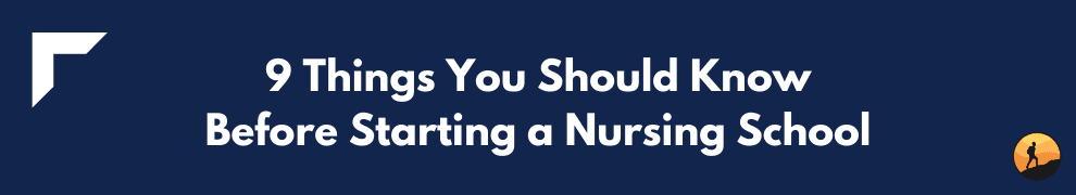 9 Things You Should Know Before Starting a Nursing School
