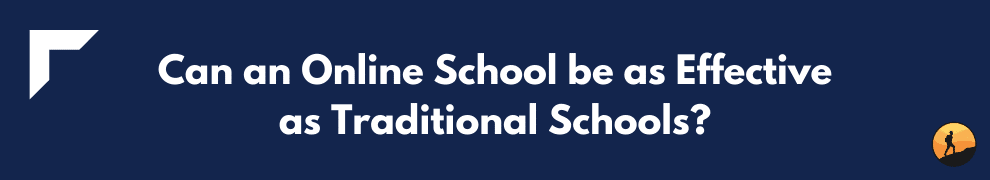 Can an Online School be as Effective as Traditional Schools?
