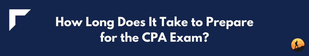How Long Does It Take to Prepare for the CPA Exam?