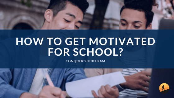 How to Get Motivated for School?