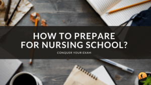 How to Prepare for Nursing School?