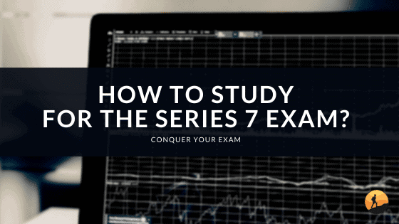 How to Study for the Series 7 Exam?