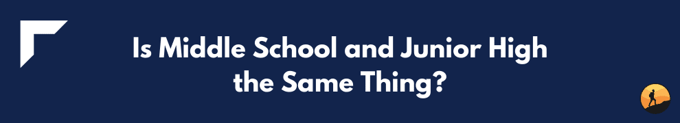 Is Middle School and Junior High the Same Thing?