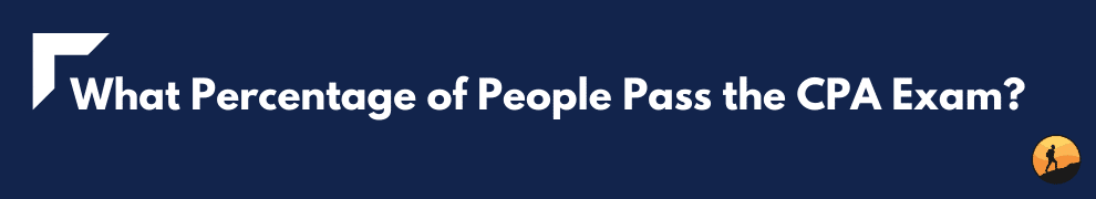 What Percentage of People Pass the CPA Exam?