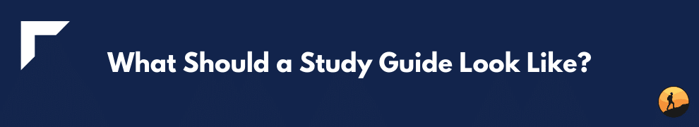 What Should a Study Guide Look Like?