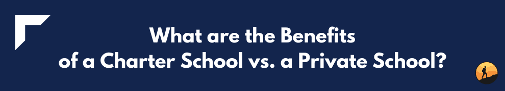 What are the Benefits of a Charter School vs. a Private School?