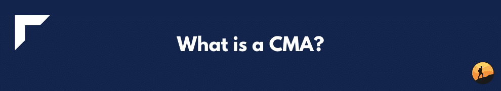 What is a CMA?