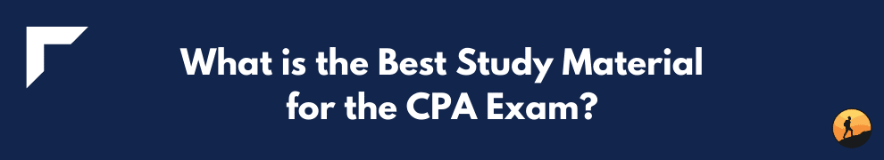 What is the Best Study Material for the CPA Exam?