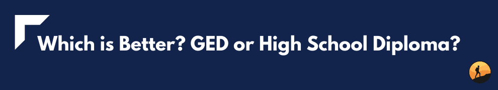 Which is Better? GED or High School Diploma?