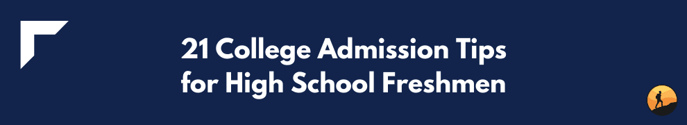21 College Admission Tips for High School Freshmen