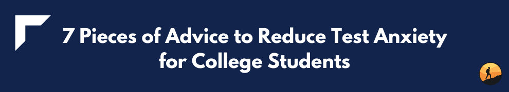 7 Pieces of Advice to Reduce Test Anxiety for College Students