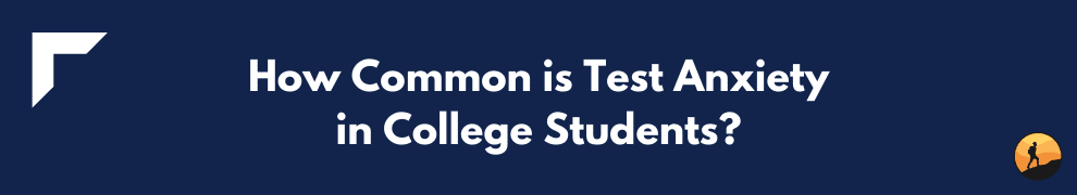 How Common is Test Anxiety in College Students?