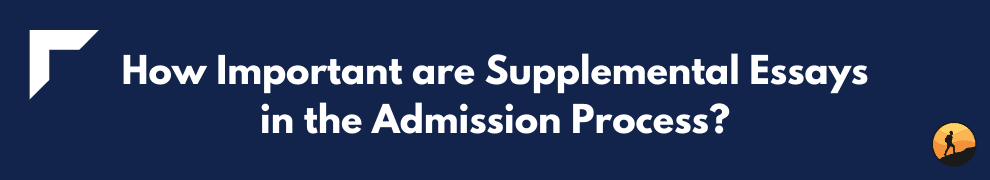 How Important are Supplemental Essays in the Admission Process?