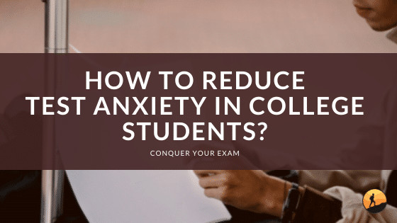 How to Reduce Test Anxiety in College Students?