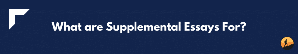 What are Supplemental Essays For?