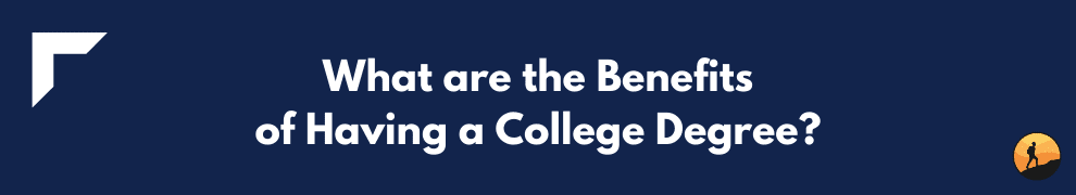 What are the Benefits of Having a College Degree?
