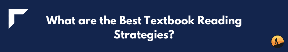What are the Best Textbook Reading Strategies?