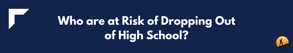 Who are at Risk of Dropping Out of High School?