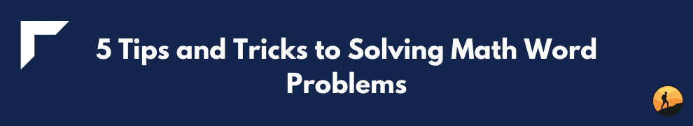 5 Tips and Tricks to Solving Math Word Problems