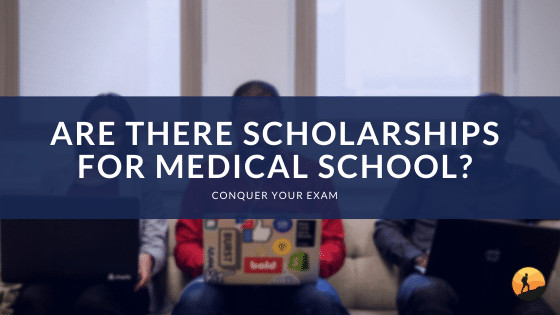 Are There Scholarships for Medical School?