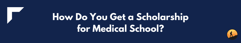 How Do You Get a Scholarship for Medical School?