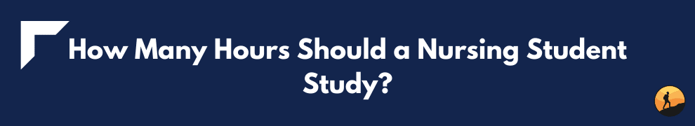 How Many Hours Should a Nursing Student Study?
