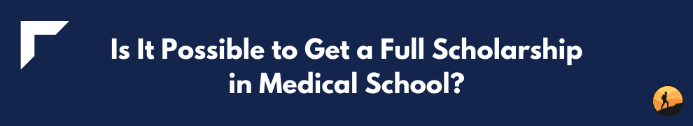 Is It Possible to Get a Full Scholarship in Medical School?