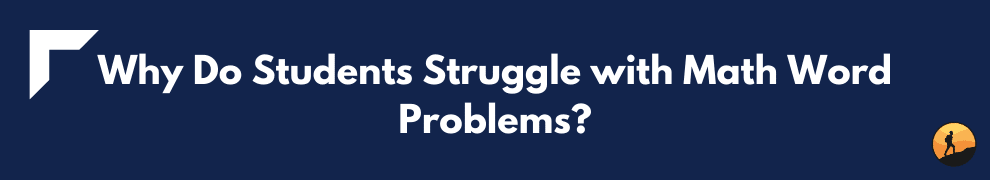 Why Do Students Struggle with Math Word Problems?