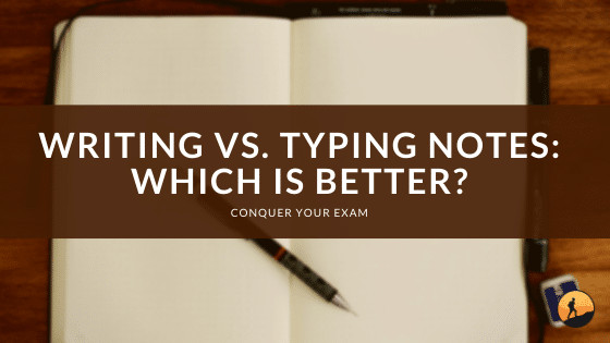 Writing vs. Typing Notes: Which is Better?