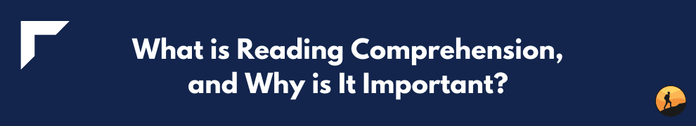 What is Reading Comprehension, and Why is It Important?