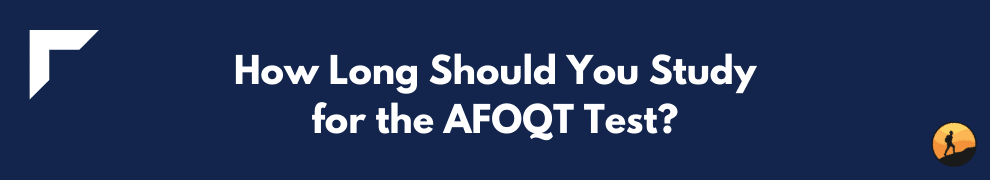 How Long Should You Study for the AFOQT Test?