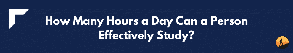How Many Hours a Day Can a Person Effectively Study?