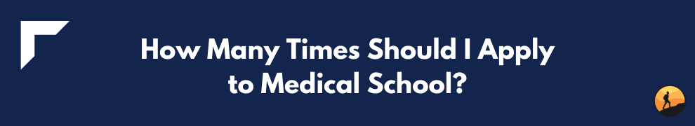 How Many Times Should I Apply to Medical School?