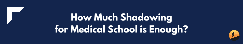 How Much Shadowing for Medical School is Enough?