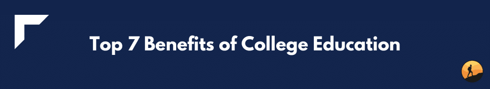 Top 7 Benefits of College Education