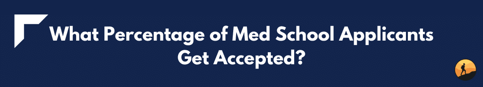 What Percentage of Med School Applicants Get Accepted?