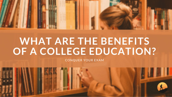 What are the Benefits of a College Education?