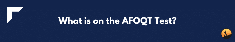 What is on the AFOQT Test?