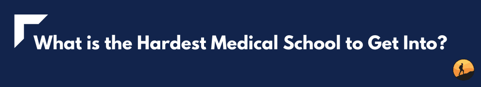 What is the Hardest Medical School to Get Into?
