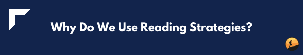 Why Do We Use Reading Strategies?