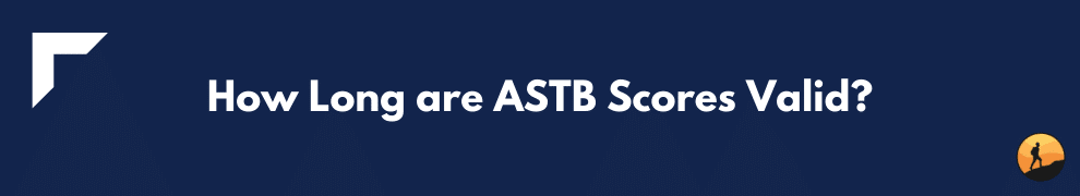 How Long are ASTB Scores Valid?